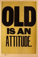 Old is an attitude 2015
