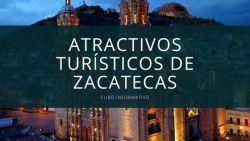 Atractivos Turísticos de Zacatecas