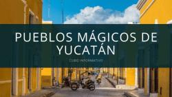 Pueblos mágicos de Yucatán