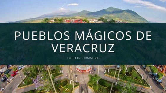 Pueblos mágicos de Veracruz