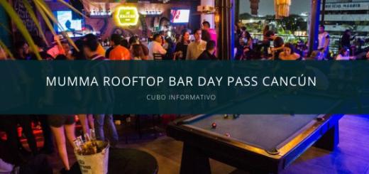 MUMMA Rooftop Bar Day Pass Cancún