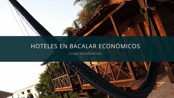 Hoteles en Bacalar Económicos