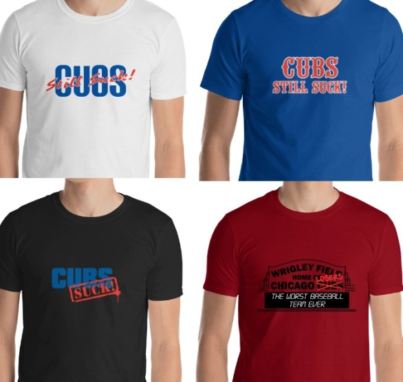 38dc334c CLAIM YOUR VERY OWN CUBS SUCK SHIRT FROM OUR NEWLY RELEASED STORE