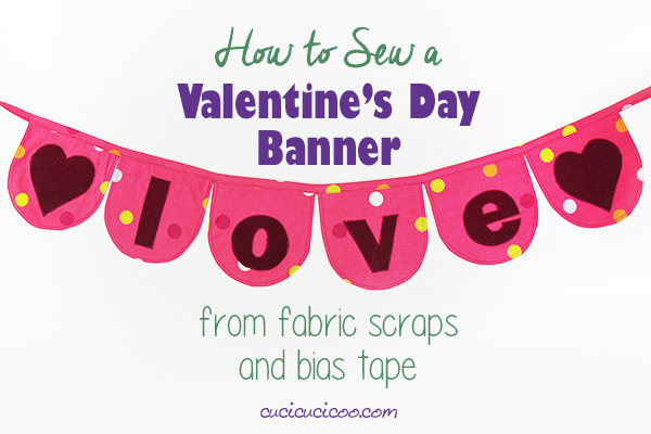 Sewing tutorial: Valentine's Day Love Banner