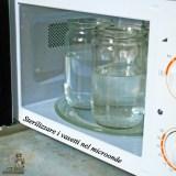 Sterilizzare i vasetti nel microonde