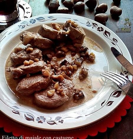 Filetto di maiale con castagne
