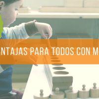 Montessori para todos, ventajas para padres e hijos.