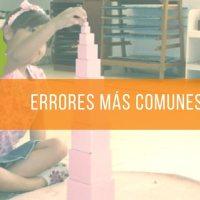 Los errores más comunes en el método Montessori.