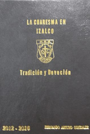 Archivo 2012 - 2016 La Cuaresma en izalco: Devoción y Tradición