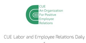 CUE Labor and Employee Relations News - daily!