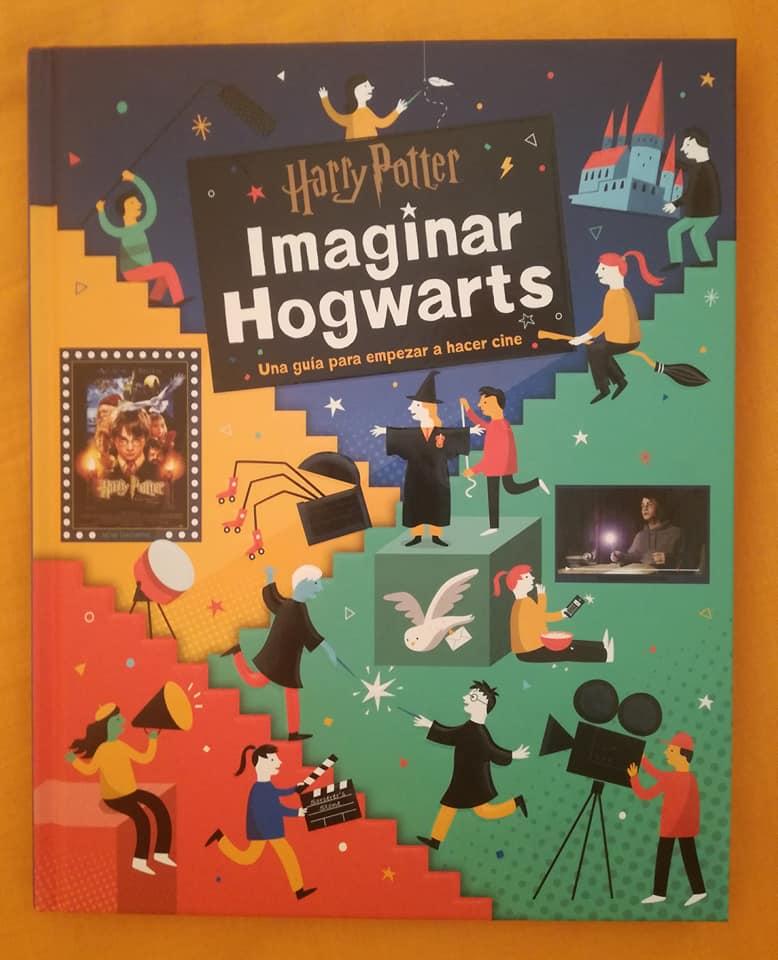 Imaginar Hogwarts de Harry Potter. Un libro para crear nuestra propia película