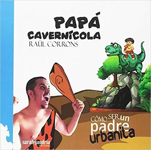 La paternidad también tiene sus representantes como Papá Cavernícola