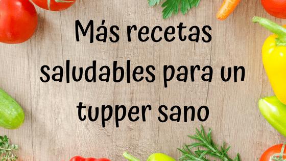 Más recetas saludables para un tupper sano