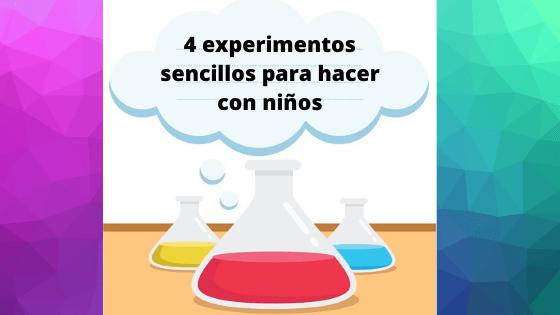 4 experimentos sencillos para hacer con niños
