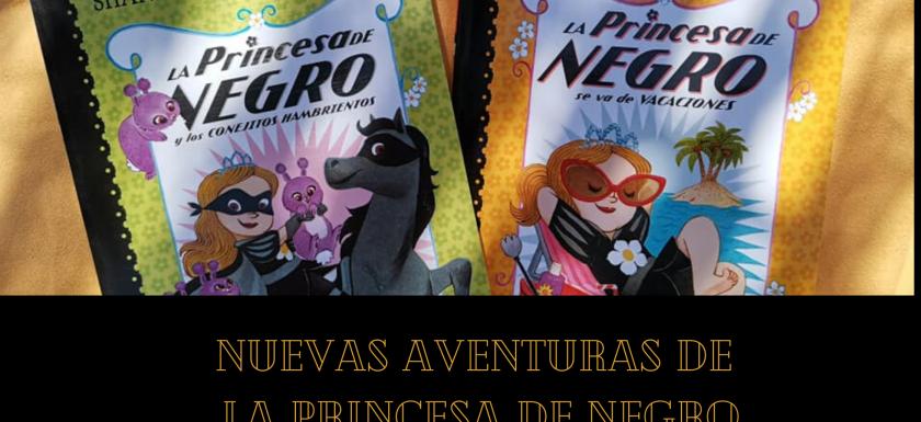 Las nuevas aventuras de La Princesa de Negro