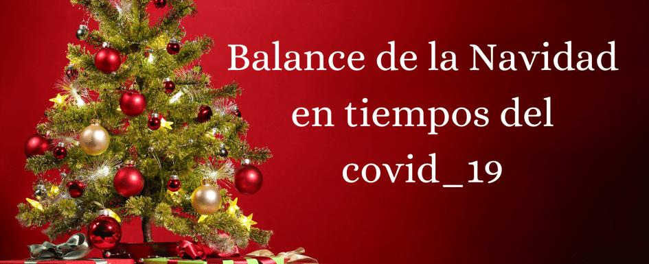 Balance de la Navidad en tiempos del covid19