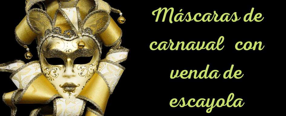 Máscaras de carnaval con venda de escayola
