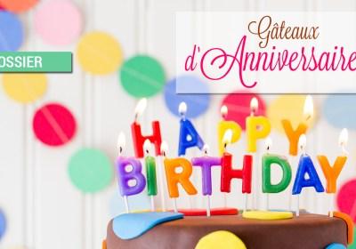 dossier gateaux d anniversaire - Dossier : Gâteaux d'anniversaire