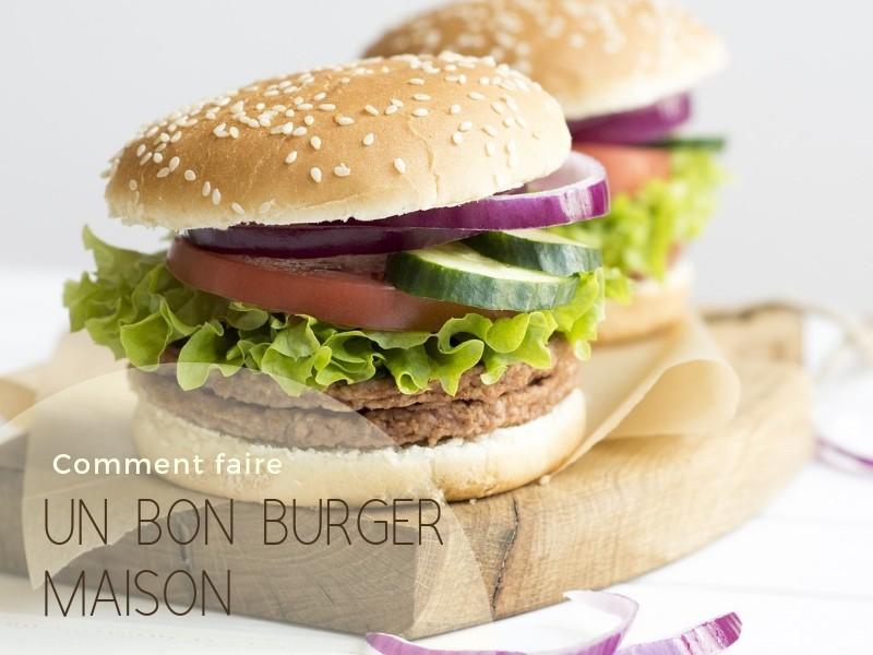 Comment faire un bon burger maison