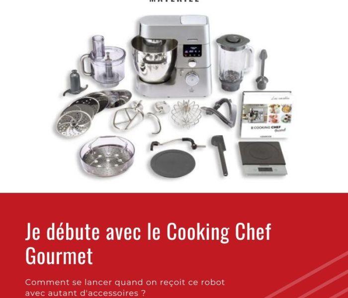 Je débute avec le Cooking Chef Gourmet