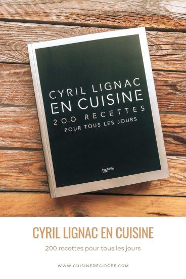 Cyril Lignac en cuisine 200 recettes pour tous les jours