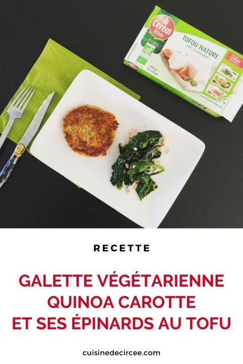 Galette végétarienne quinoa carotte et ses épinards au tofu
