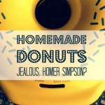 Homemade Donuts…Jealous, Homer Simpson?