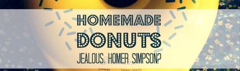 Homemade Donuts...Jealous, Homer Simpson?