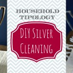Household Tipology – DIY Silver Cleaning