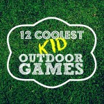 12 Coolest Kid Outdoor Games