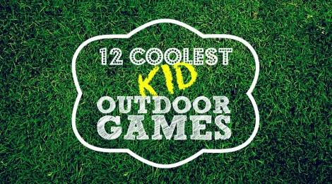12 Coolest Kid Outdoor Games