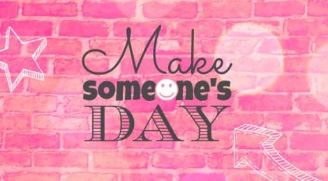 Make Someone's Day Challenge
