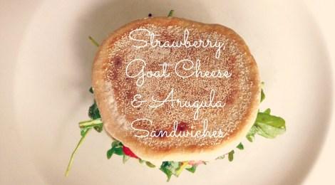 Strawberry, Goat Cheese and Arugula Sandwiches