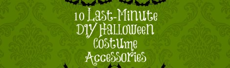 10 Last-Minute DIY Halloween Costume Accessories