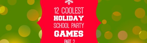 12 Coolest Holiday School Party Games - Part 2