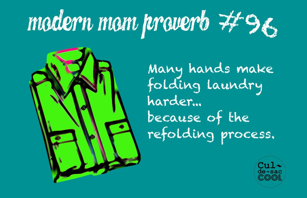 Modern Mom Proverb #96 Folding Laundry