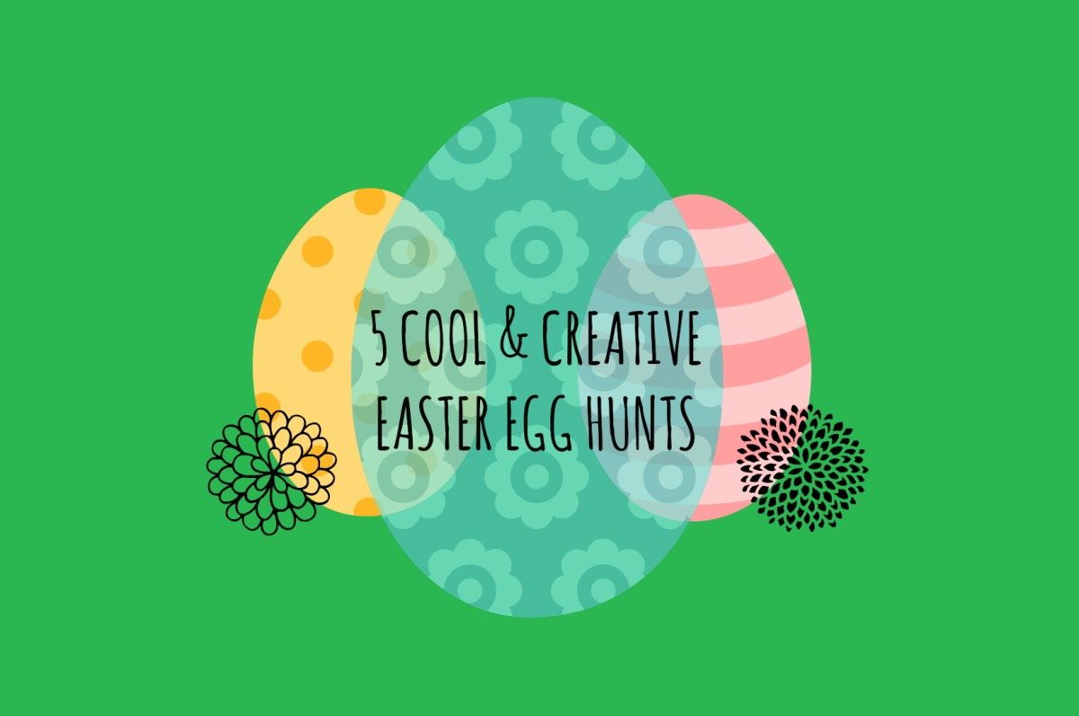 5 Cool & Creative Easter Egg Hunts