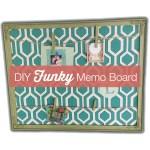 DIY Funky Memo Board