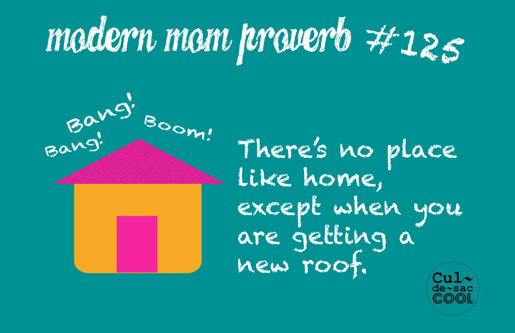 Modern Mom Proverb #125 roof