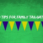 10 Tips for Family Tailgating
