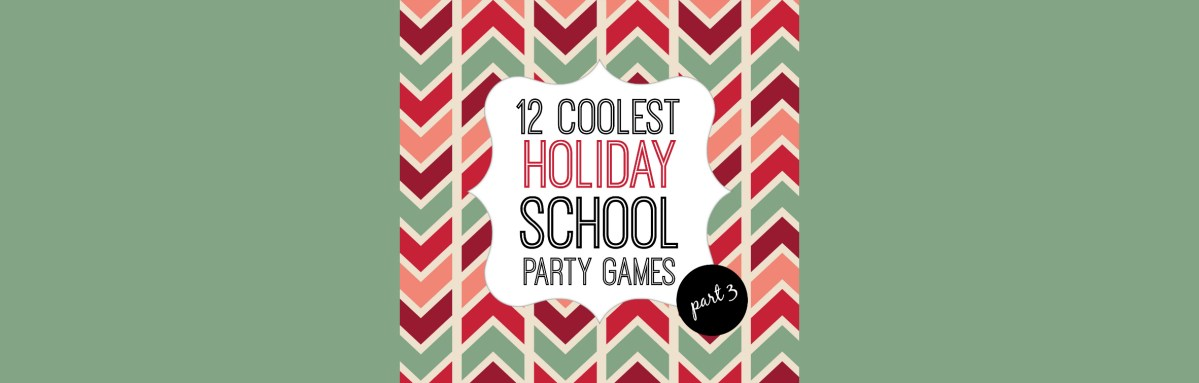12 Coolest Holiday School Party Games -- Part 3