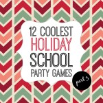 12 Coolest Holiday School Party Games — Part 3