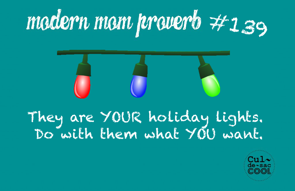 Modern Mom Proverb #139 Holiday lights