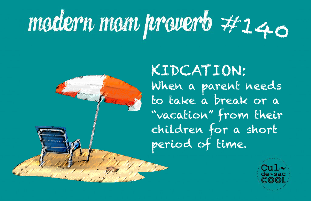 Modern Mom Proverb #140 kidcation