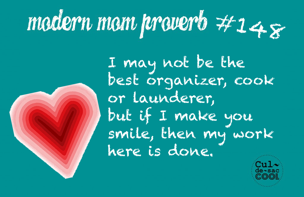 Modern Mom Proverb #148 Make you smile