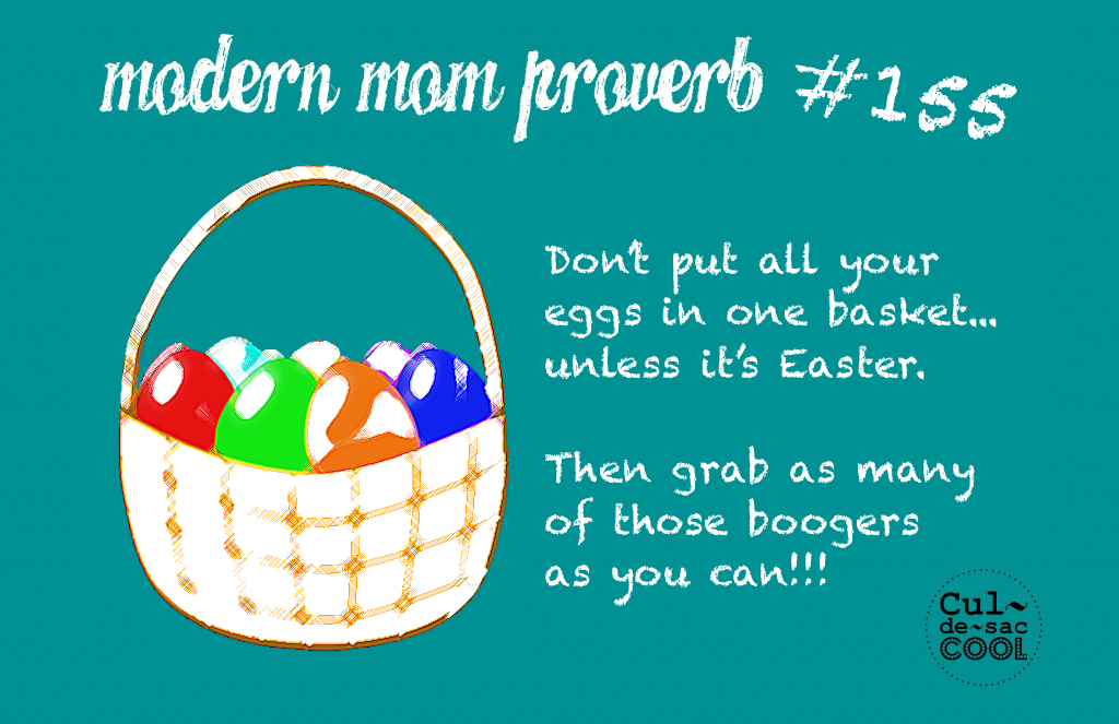 Modern Mom Proverb #155 Eggs