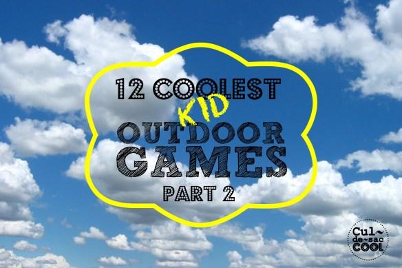 12 Coolest Kid Outdoor Games Part 2