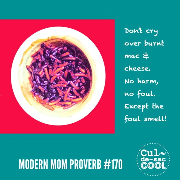 Modern Mom Proverb #170 Mac and Cheese