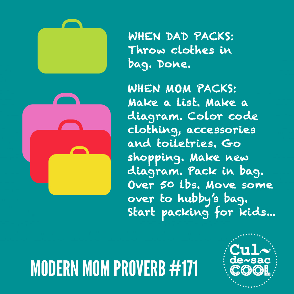Modern Mom Proverb #171 Packing for a Trip
