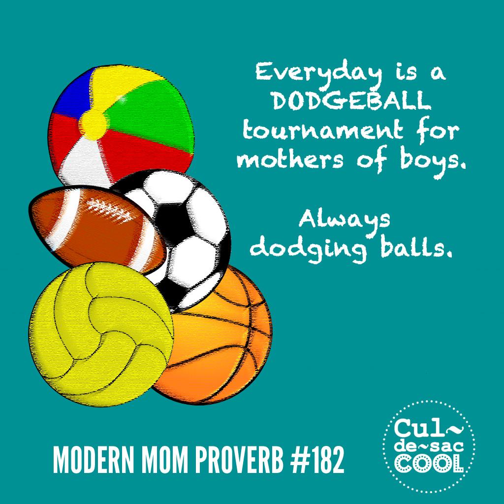 Modern Mom Proverb #182 Dodgeball